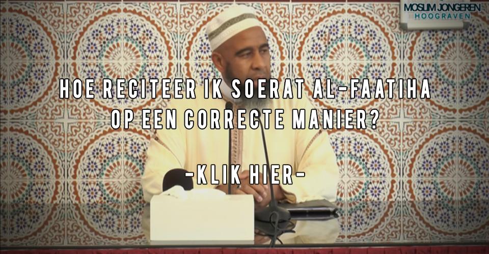 Soerat al-Faatiha leren en correct reciteren